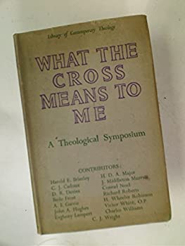 Hardcover What the Cross Means to Me A Theological Symposium Book