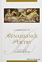 A Companion to Renaissance Poetry (Blackwell Companions to Literature and Culture)
