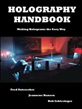 Holography Handbook: Making Holograms the Easy Way