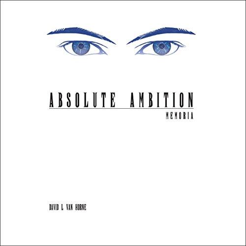 Page de couverture de Absolute Ambition: Memoria
