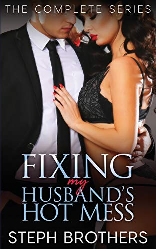 Fixing My Husband's Hot Mess – The Series