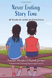 Never Ending Story Time: 18 Years of African Folktales