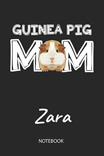 Guinea Pig Mom - Zara - Notebook: Cute Blank Lined Personalized & Customized Guinea Pig Name School Notebook / Journal for Girls & Women. Funny Guinea ... Grade, Birthday, Christmas & Name Day Gift.
