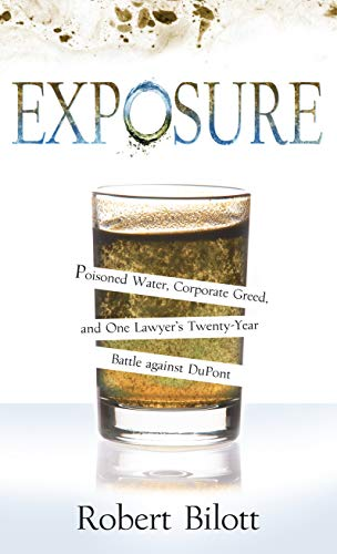 Exposure: Poisoned Water, Corporate Greed, and One Lawyer's Twenty-Year Battle against DuPont (Thorndike Press Large Print Biography and Memoir)