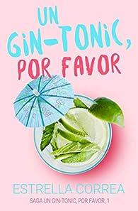 Un gin-tonic, por favor par ESTRELLA CORREA