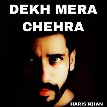 Dekh Mera Chehra (Freestyle)