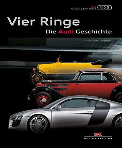 Vier Ringe. Die Audi Geschichte