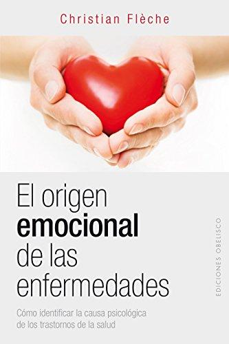 Origen Emocional De Las Enfermedades, El (SALUD Y VIDA NATURAL)