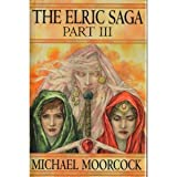 The Elric Saga: Part III (Fortress of the Pearl; Revenge of the Rose)
