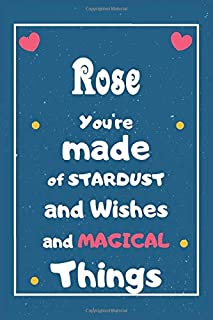 Rose You are made of Stardust and Wishes and MAGICAL Things: Personalised Name Notebook, Gift For Her, Christmas Gift, Gif...