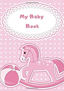 """My Baby Book: Baby Daily Log book Record Keeper, Toddler Logs Logbook Notebook for Health Care, Immunization, Daily Activity Tracker, Gifts for ... More, 7"""" x 10"""", 110 Pages. (Child Care Logs)"""