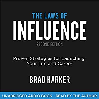 The Laws of Influence: Proven Strategies for Launching Your Life and Career                   By:                                                                                                                                 Brad Harker                               Narrated by:                                                                                                                                 Brad Harker                      Length: 5 hrs and 34 mins     Not rated yet     Overall 0.0