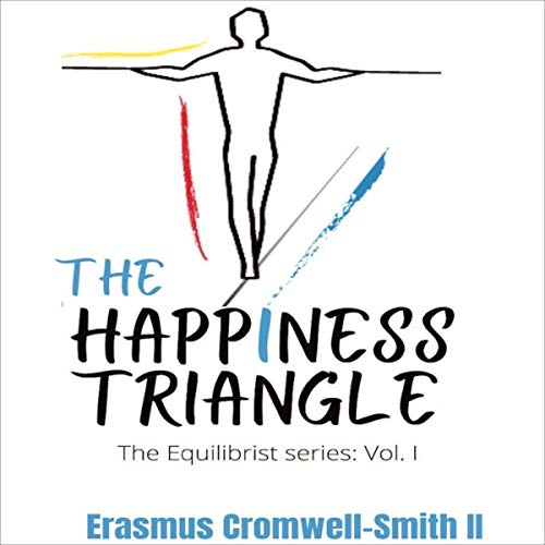 The Happiness Triangle Audiobook By Erasmus Cromwell-Smith cover art