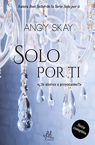 Serie «Solo por ti»de Angy Skay