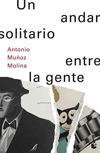 Un andar solitario entre la gente (Biblioteca Antonio Muoz Molina)
