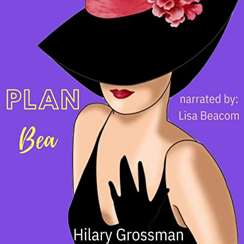 Plan Bea Audiobook By Hilary Grossman cover art
