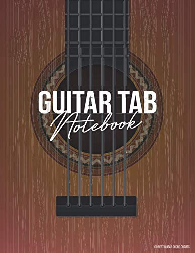 Guitar Tab Notebook: Guitar Tablature Book with Blank Tabs and 100 Popular Chord Charts ( 8.5 x 11 150 pages )
