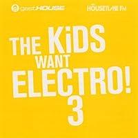 The Kids Want Electro Iii