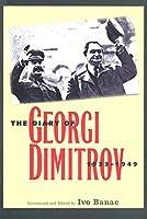 The Diary of Georgi Dimitrov, 1933-1949 (Annals of Communism Series)