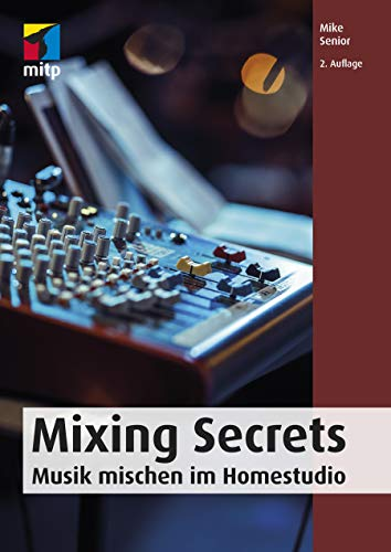 Mixing Secrets: Musik mischen im Homestudio (mitp Audio)