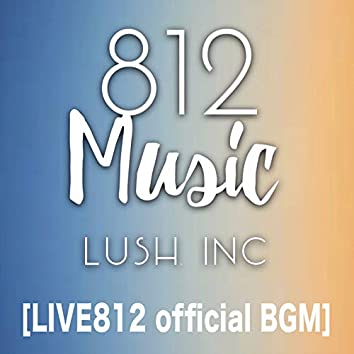 LIVE812 Official BGM [Part1]