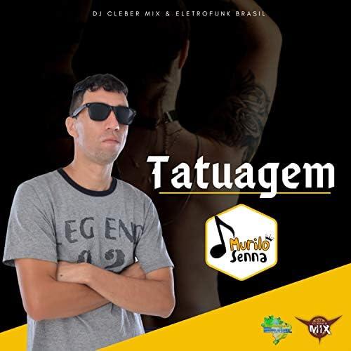 DJ Cleber Mix, Murilo Senna & Eletrofunk Brasil