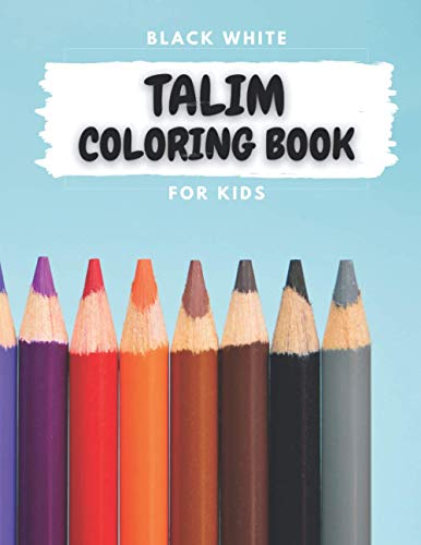 TALIM Coloring Book: For Kids Ages 4-8 (US Edition) (TALIM Coloring Books) Paperback – 2021