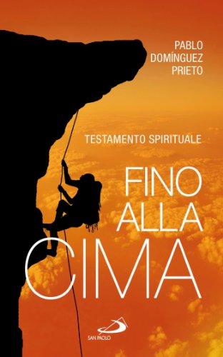 Fino alla cima. Testamento spirituale (Italian Edition)