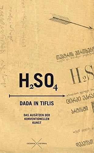 H2SO4: Futurismus und Dada in Tiflis
