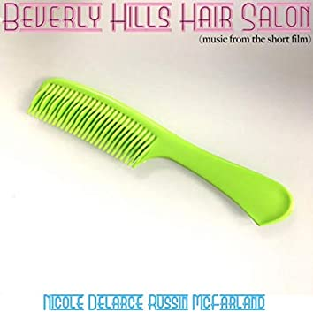 Beverly Hills Hair Salon (Music from the Short Film)