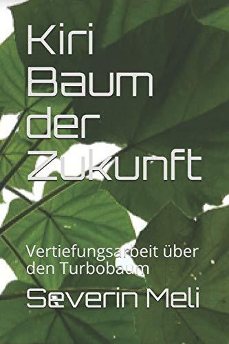 Kiri Baum der Zukunft: Vertiefungsarbeit über den Turbobaum