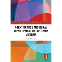 Agent Orange and Rural Development in Post-war Vietnam (Routledge Contemporary Southeast Asia Series) (English Edition)