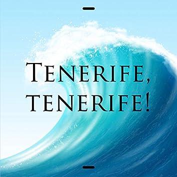 Tenerife, tenerife!