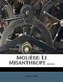 Moliere - Le Misanthrope ...... - Nabu Press - 08/04/2012