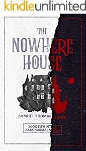 The Nowhere House (The Abby Normal Series Book 2)