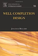Well Completion Design (Developments in Petroleum Science Book 56)