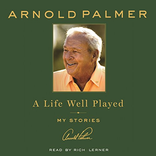 A Life Well Played by Arnold Palmer - As a follow-up to his 1999 autobiography, Palmer takes stock of the many experiences of his life in A Life Well Played....