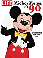 LIFE Mickey Mouse - LIFE Celebrates an American Icon de The Editors of LIFE