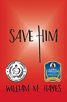 Save Him: A Military, Faith-based Thriller by [William M. Hayes]