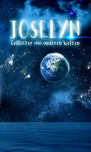 Joselyn: Geflüster aus anderen Welten