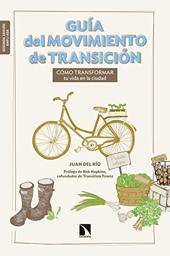 Guía del movimiento de transición: Cómo transformar tu vida en la ...