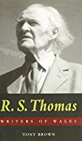 R. S. Thomas (University of Wales Press - Writers of Wales)