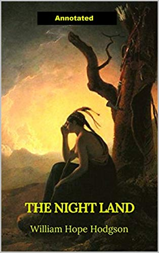 The Night Land Annotated (English Edition