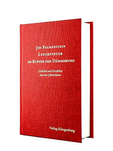 Buchseite und Rezensionen zu 'Leuchtfeuer im Kupfer der Dämmerung: Gedichte und Erzähltes aus vier Jahrzehnten' von Jim Palmenstein