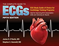 The Complete Guide to Ecgs: ECG Study Guide of choice for Cardiology Training Programs; Ideal For Improving ECG Interpretation Skills and Reviewing for Boards
