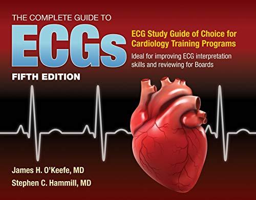 The Complete Guide to ECGs: A Comprehensive Study Guide to Improve ECG Interpretation Skills: A Comprehensive Study Guide to Improve ECG Interpretation Skills