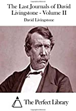 The Last Journals of David Livingstone - Volume II (Perfect Library)