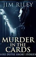 Murder in the Cards (Niki Dupre Short Stories Book 1)