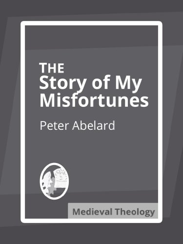 The Story of My Misfortunes (Historia Calamitatum)