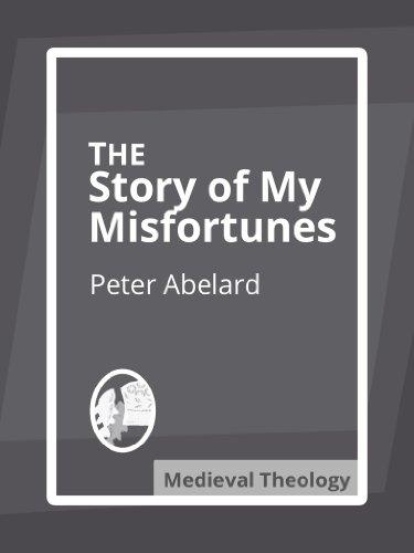 The Story of My Misfortunes (Historia Calamitatum)